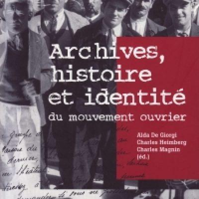Archives, histoire et identité du mouvement ouvrier