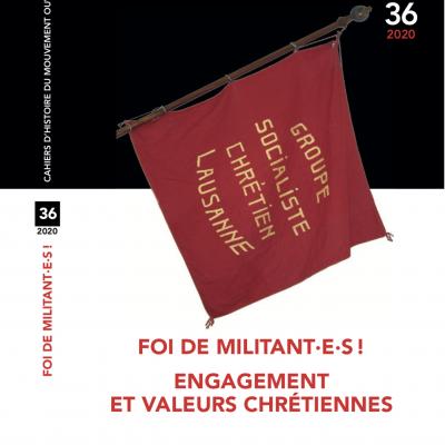 Cahier n°36. Foi de militant·e·s! Engagement et valeurs chrétiennes